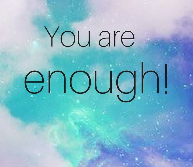 quotes You are enough