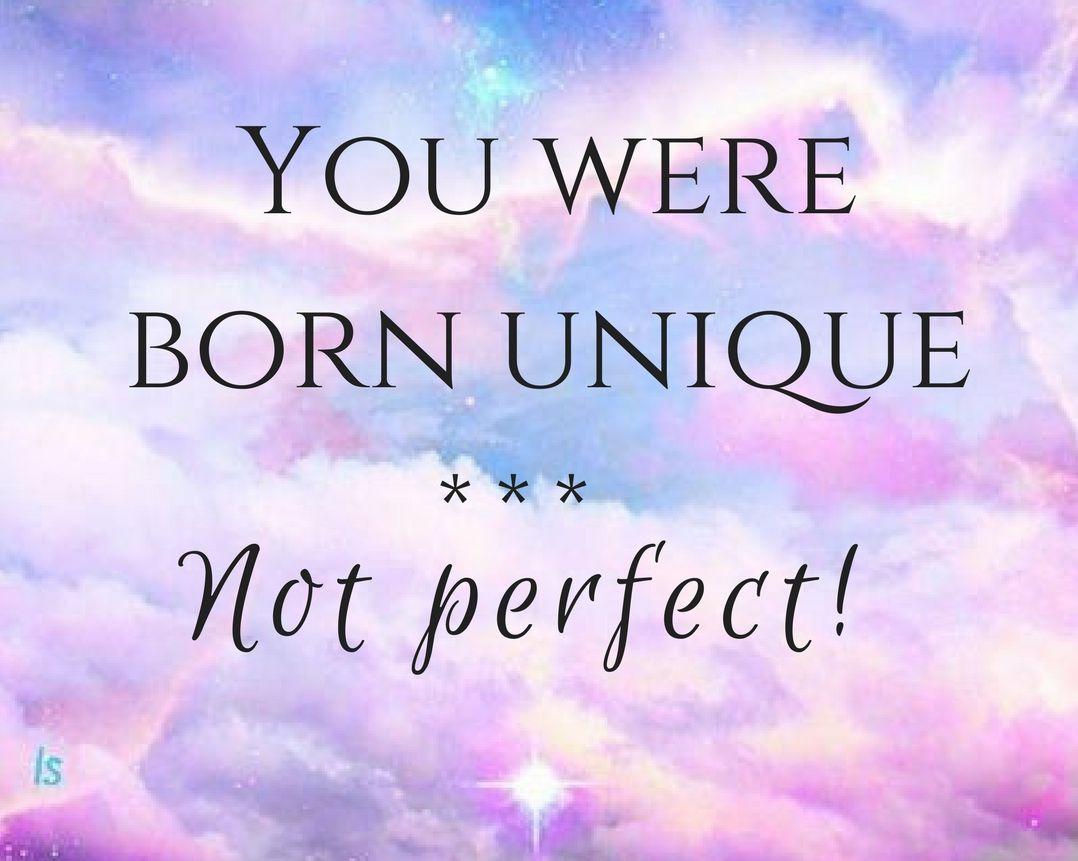 quotes You were born unique